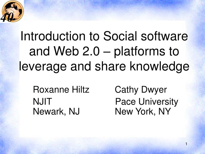 Introduction to social software and web 2 0 platforms to leverage and share knowledge