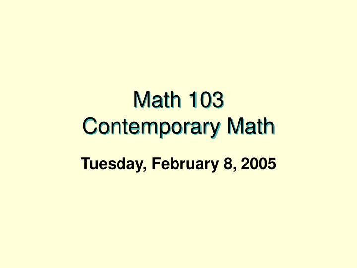 Math 103 contemporary math