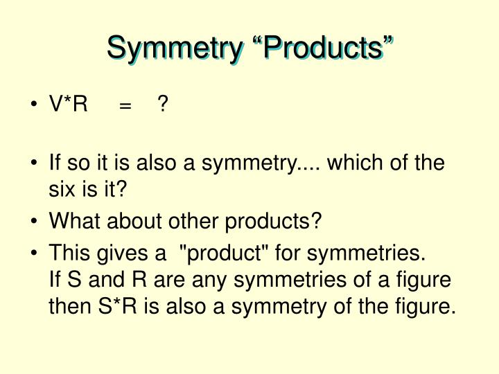 "Symmetry ""Products"""