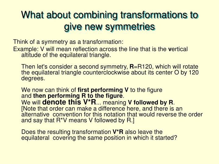 What about combining transformations to give new symmetries