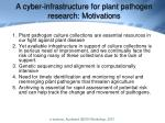 a cyber infrastructure for plant pathogen research motivations