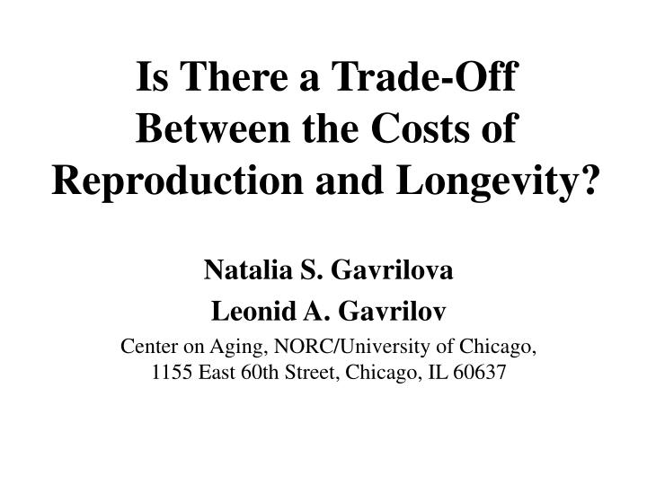 Is there a trade off between the costs of reproduction and longevity