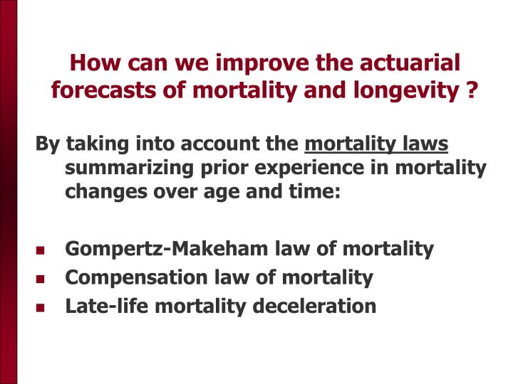 How can we improve the actuarial forecasts of mortality and longevity