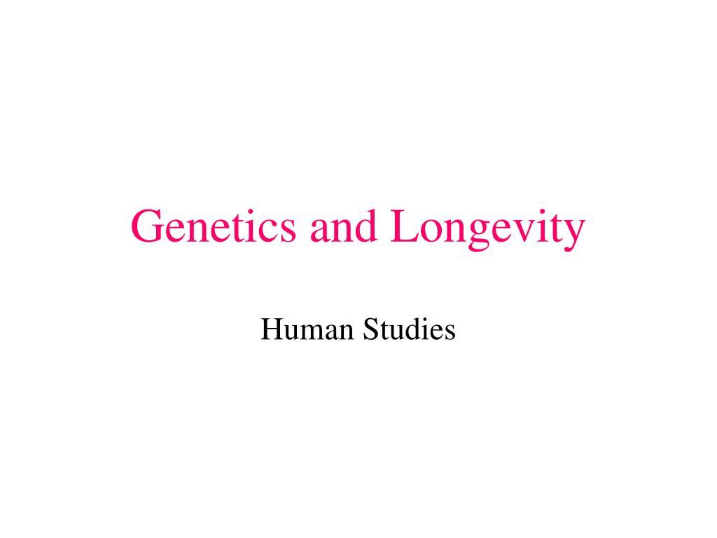 genetics and longevity l.