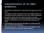 characteristics of an ideal prebiotics