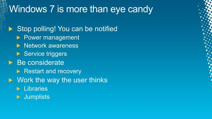 Windows 7 is more than eye candy