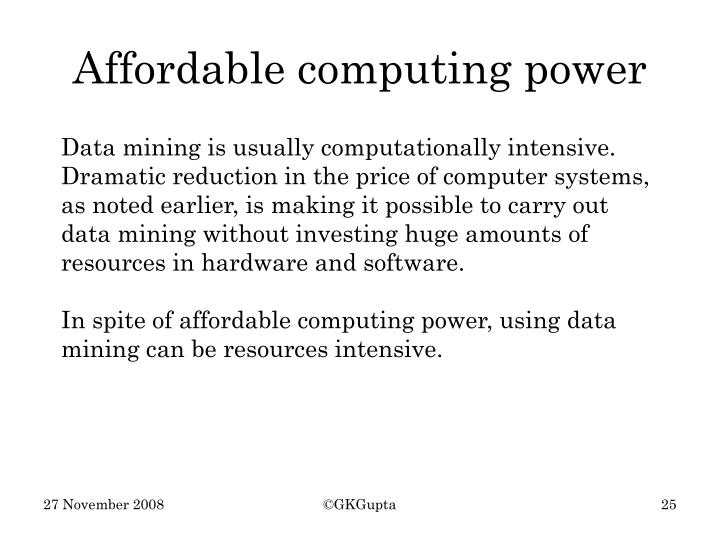 Affordable computing power