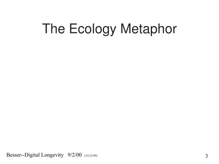 The ecology metaphor