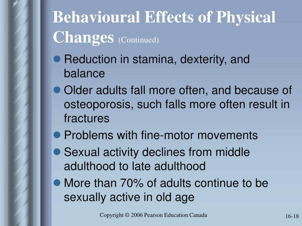 Behavioural Effects of Physical Changes