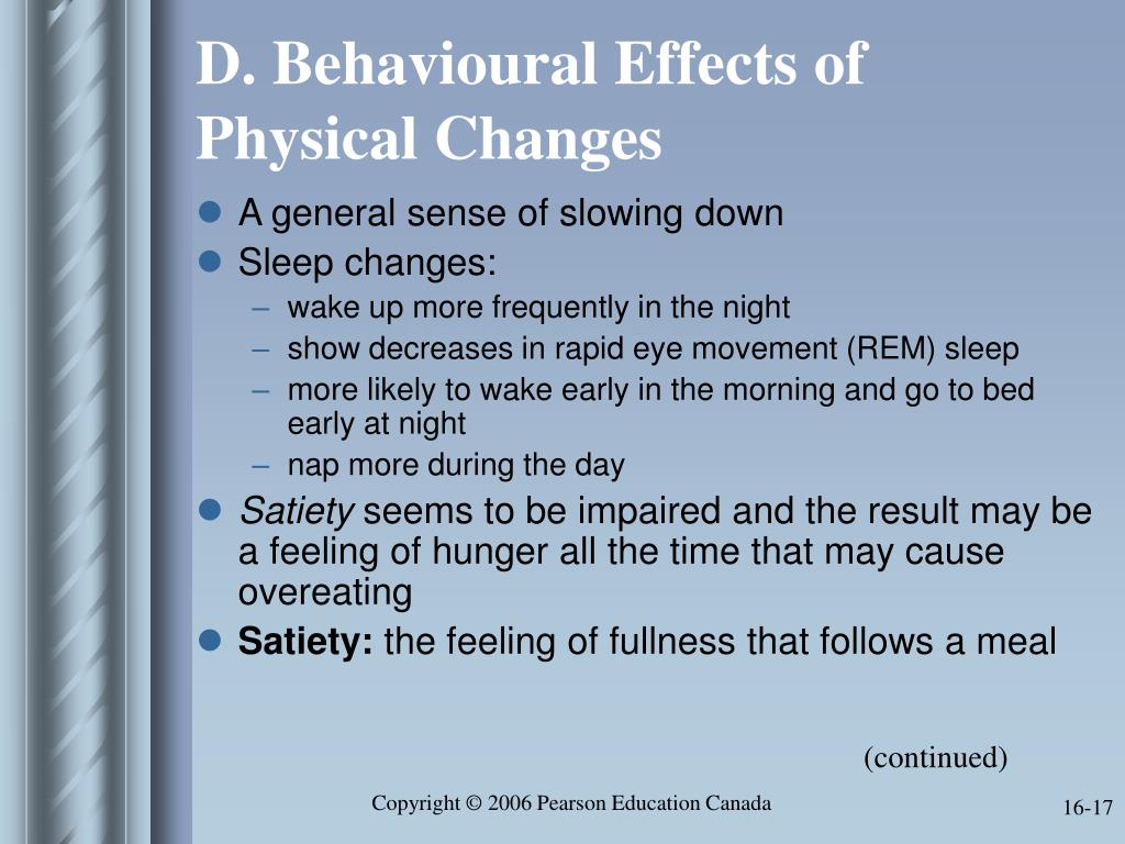 D. Behavioural Effects of Physical Changes