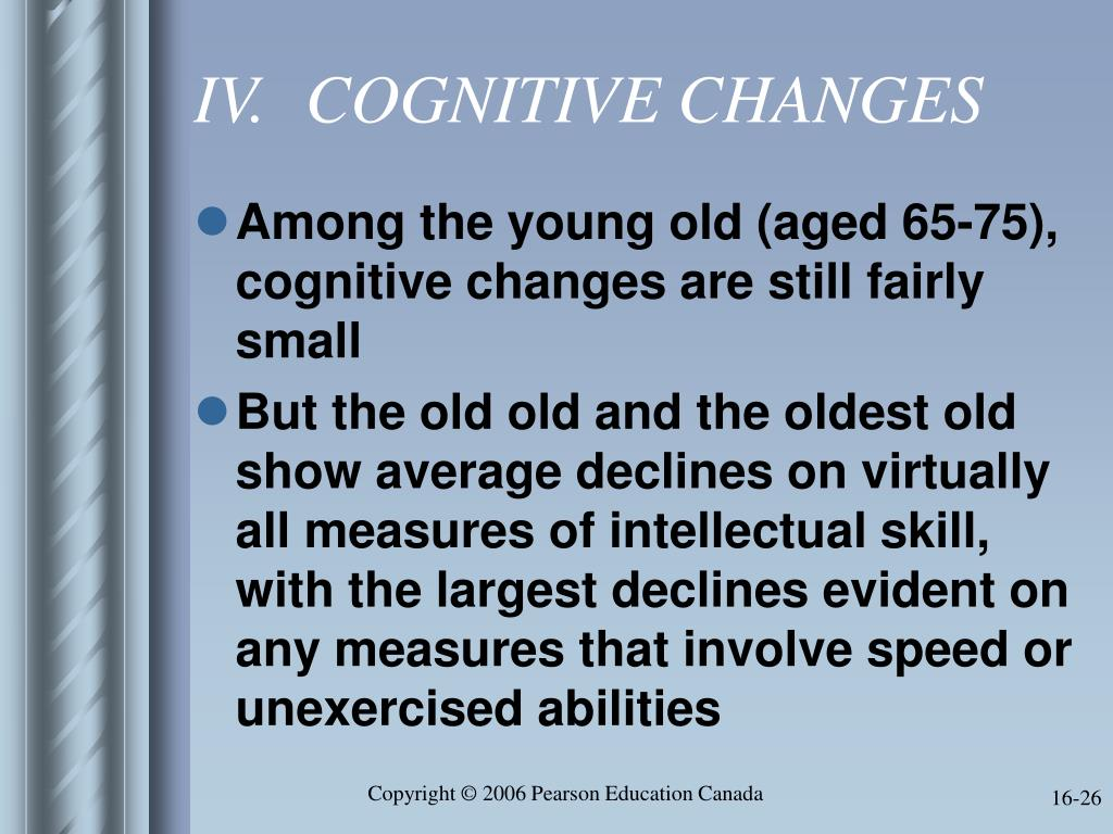 IV.	COGNITIVE CHANGES