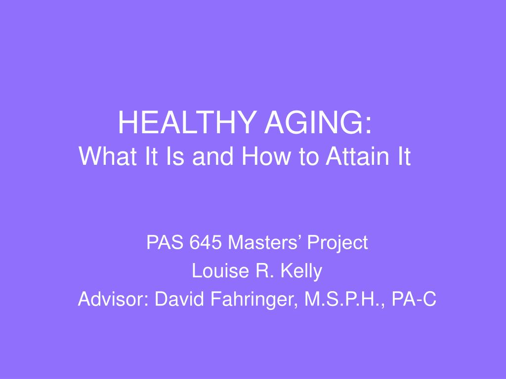 healthy aging what it is and how to attain it l.