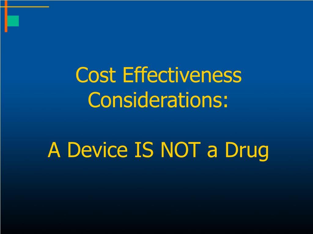 Cost Effectiveness Considerations: