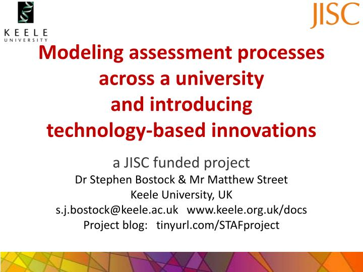 modeling assessment processes across a university and introducing technology based innovations n.