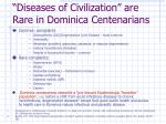 diseases of civilization are rare in dominica centenarians