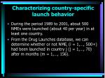 characterizing country specific launch behavior