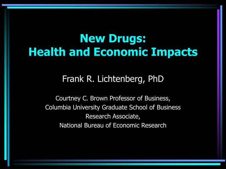 New drugs health and economic impacts