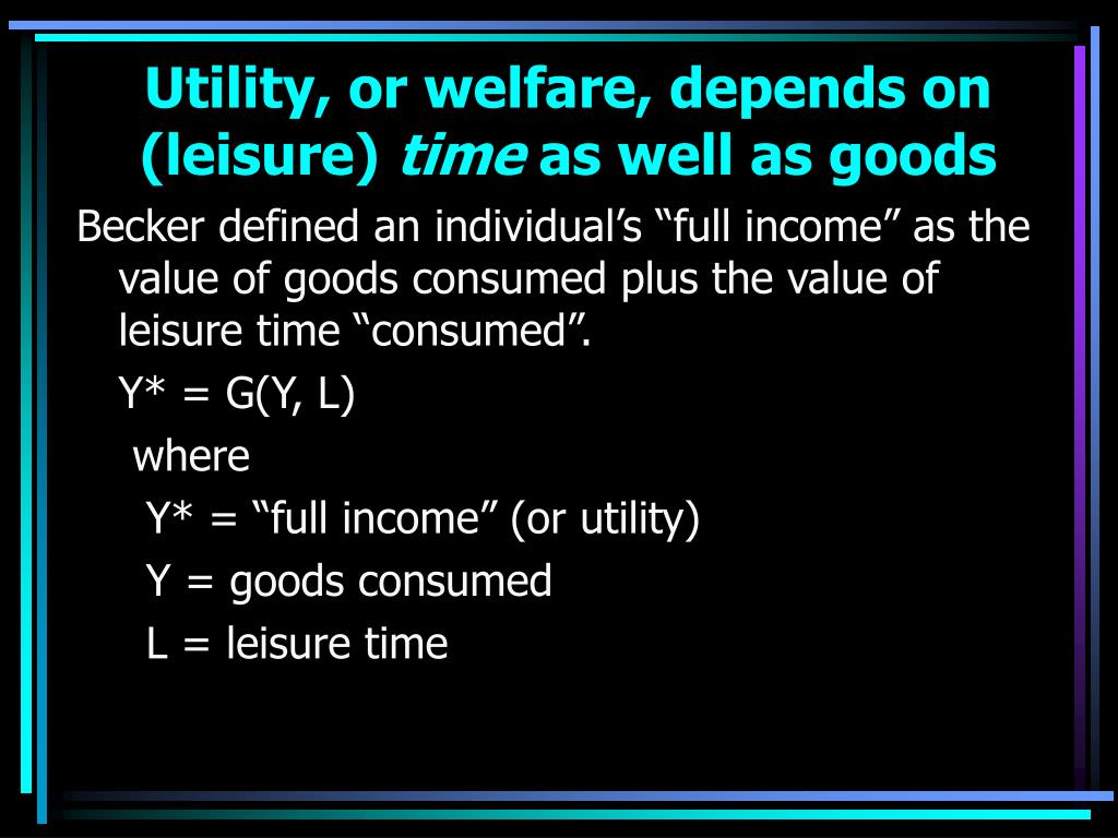 Utility, or welfare, depends on (leisure)