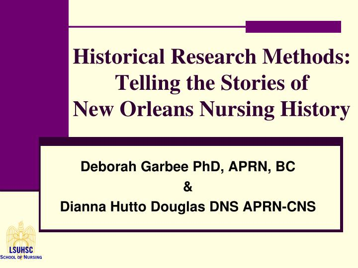 historical research methods telling the stories of new orleans nursing history n.