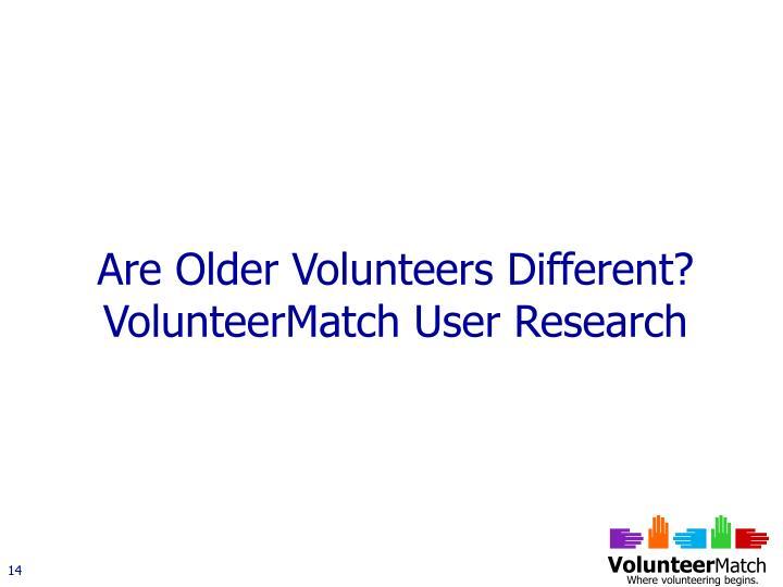 Are Older Volunteers Different?