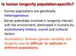 is human longevity population specific