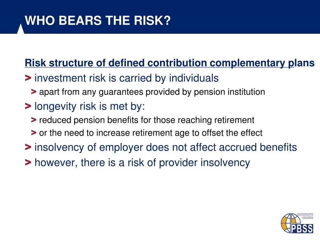 WHO BEARS THE RISK?