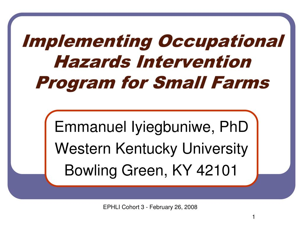 implementing occupational hazards intervention program for small farms l.