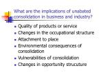 what are the implications of unabated consolidation in business and industry