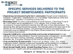 specific services delivered to the project beneficiaries participants
