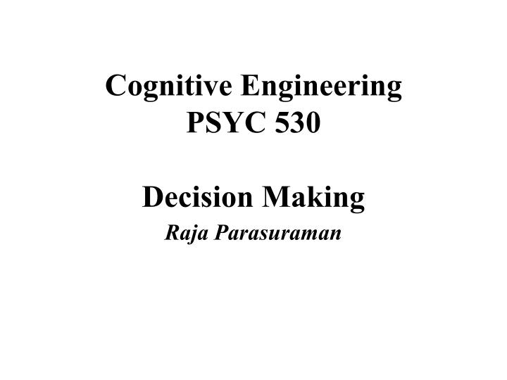 cognitive engineering psyc 530 decision making n.