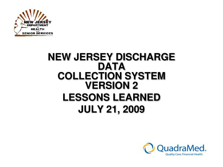 new jersey discharge data collection system version 2 lessons learned july 21 2009 n.