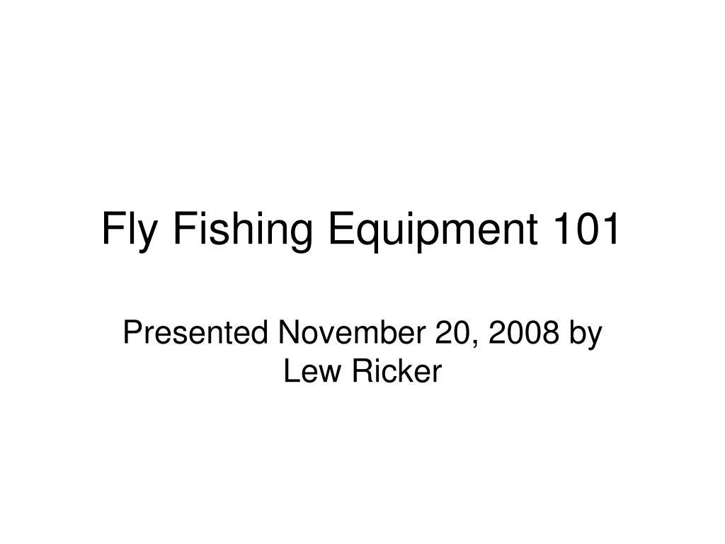 fly fishing equipment 101 l.