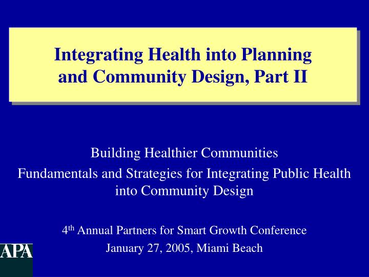 integrating health into planning and community design part ii n.