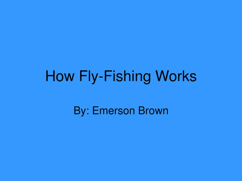 how fly fishing works l.