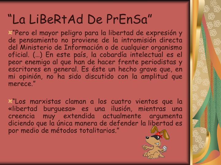 """La LiBeRtAd De PrEnSa"""