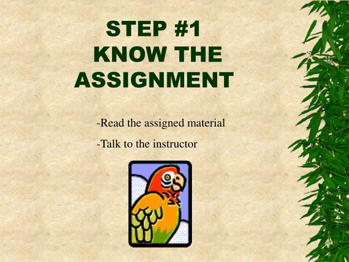 Step 1 know the assignment