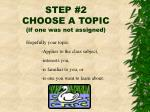 step 2 choose a topic if one was not assigned