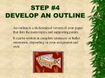 step 4 develop an outline