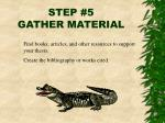 step 5 gather material