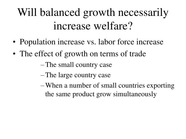 Will balanced growth necessarily increase welfare?
