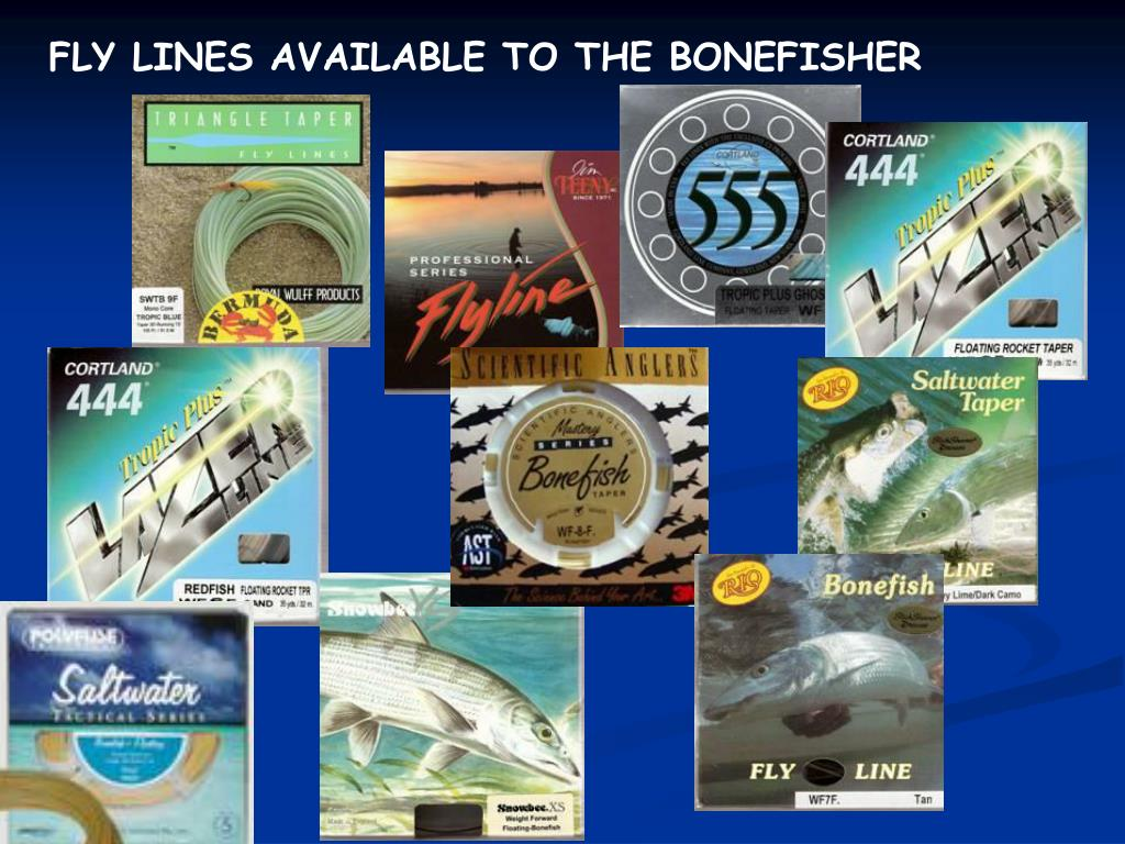 FLY LINES AVAILABLE TO THE BONEFISHER