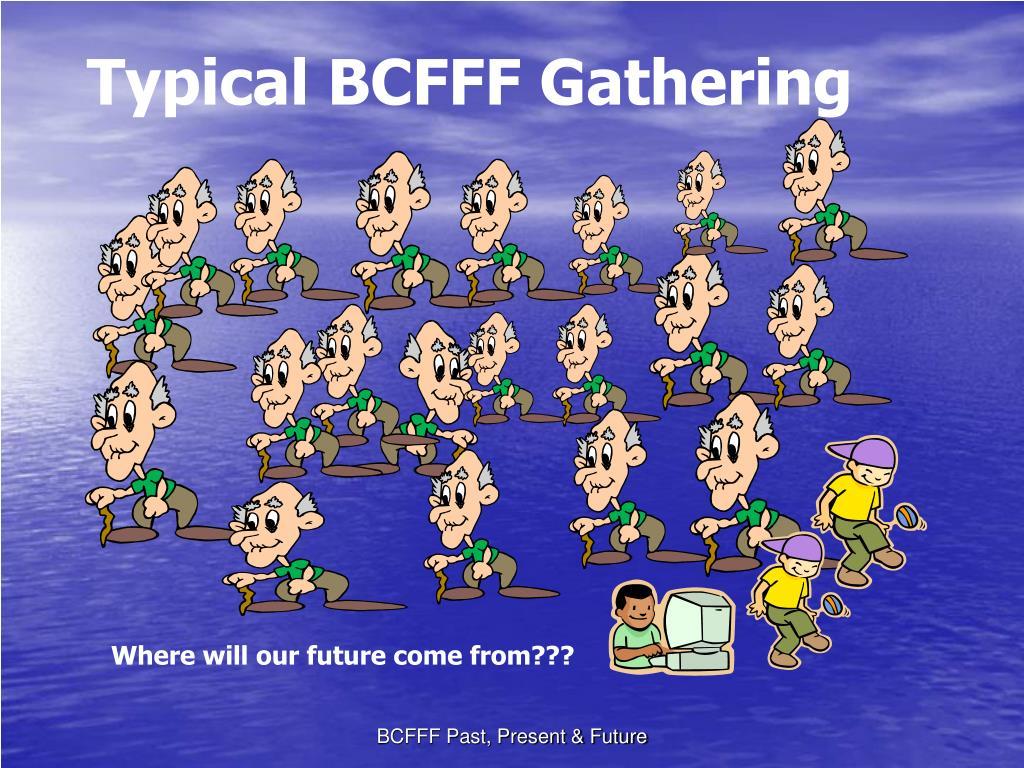 Typical BCFFF Gathering