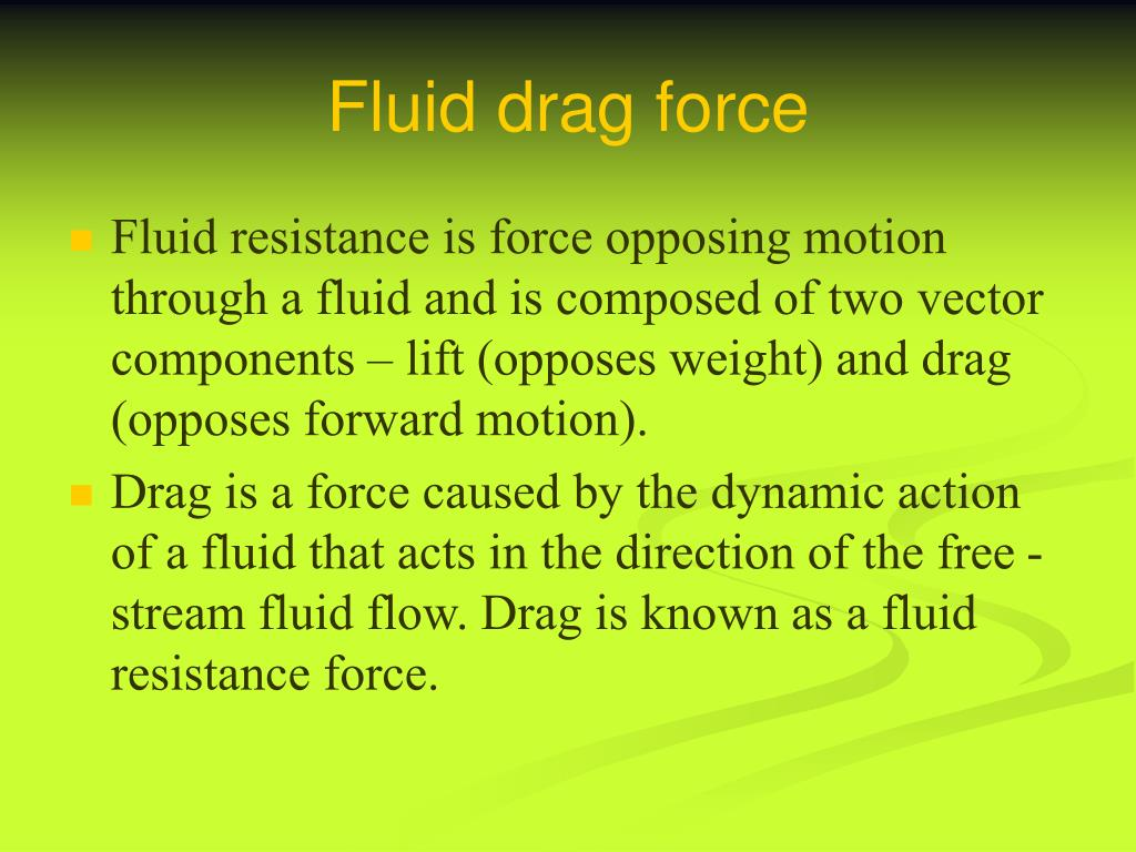 Fluid drag force
