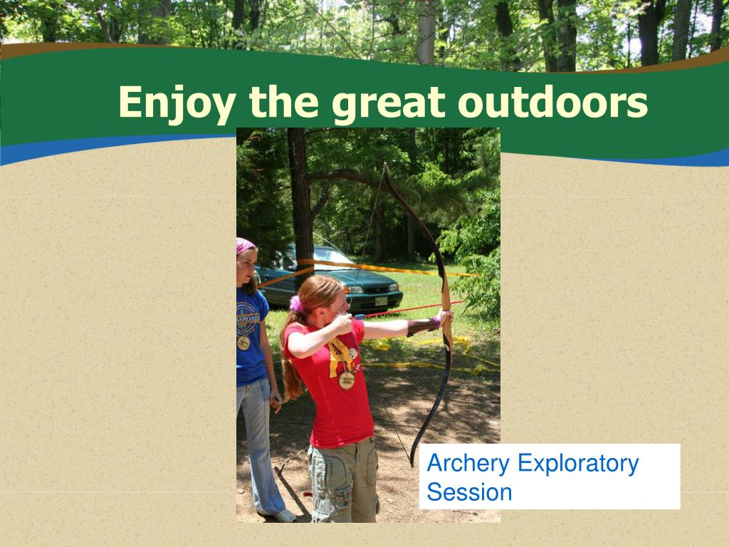 Enjoy the great outdoors