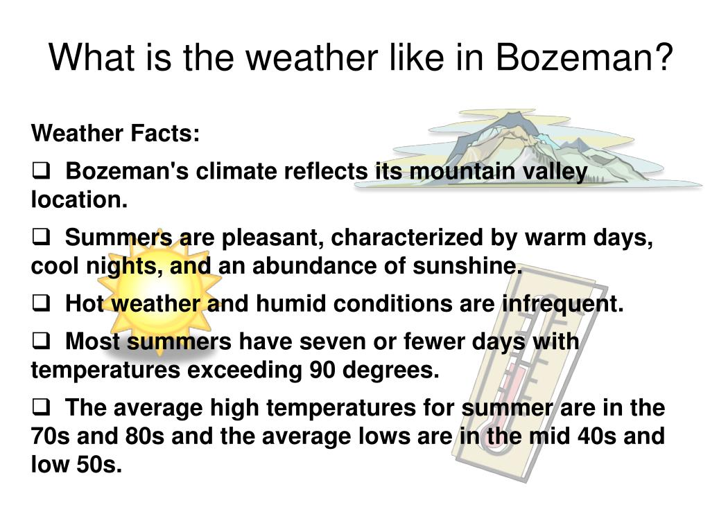What is the weather like in Bozeman?