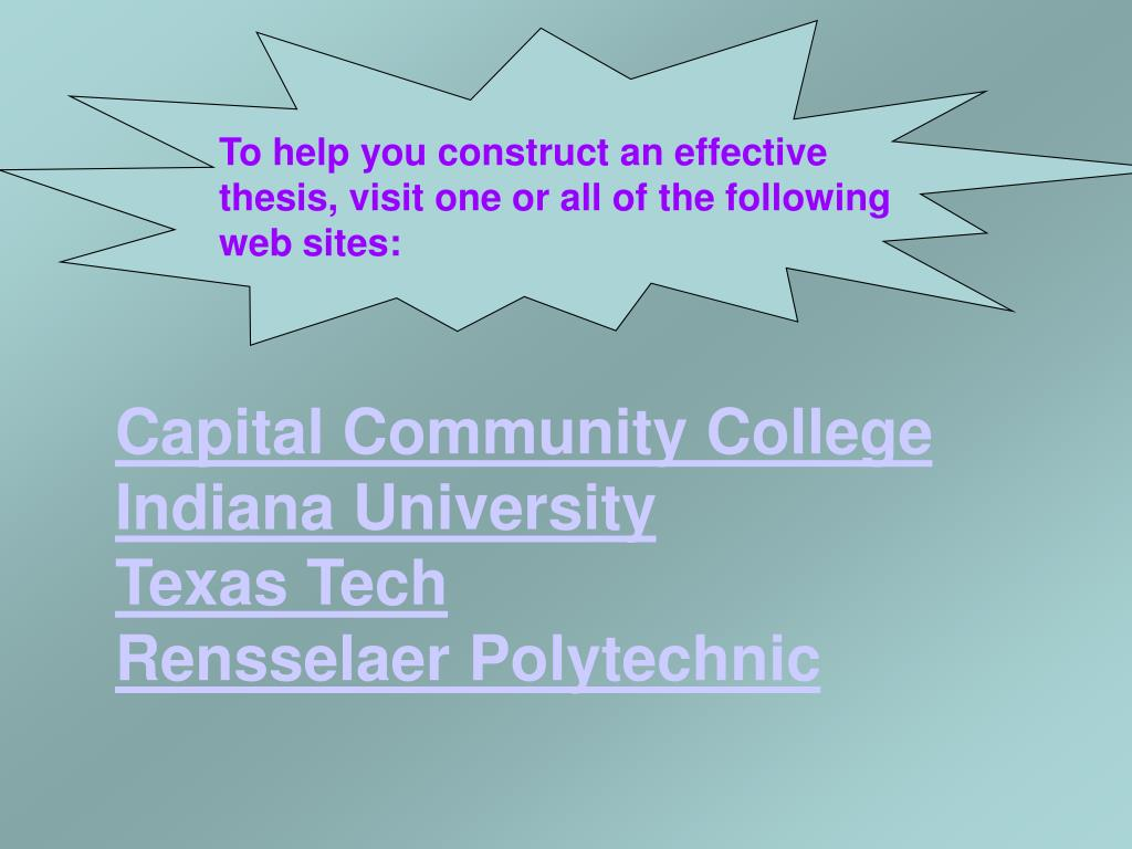 To help you construct an effective thesis, visit one or all of the following web sites: