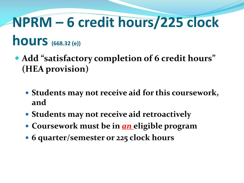 NPRM – 6 credit hours/225 clock hours