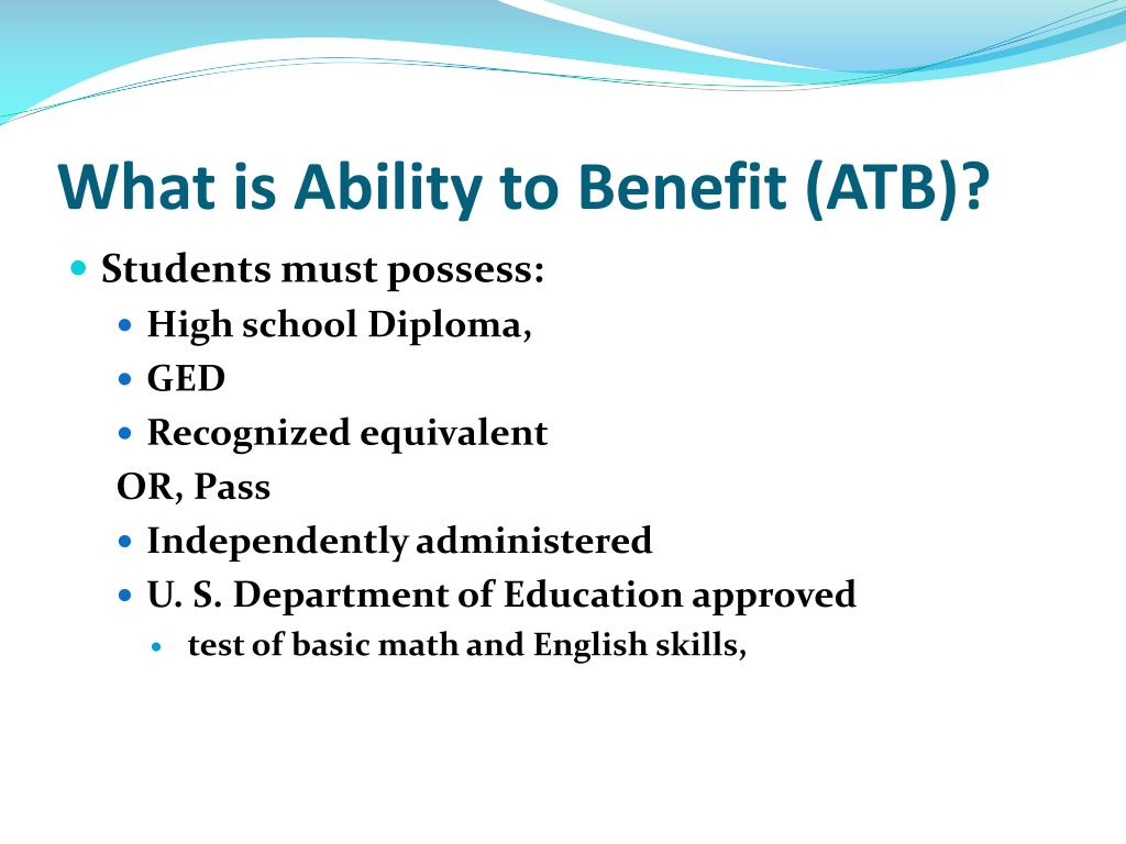 What is Ability to Benefit (ATB)?