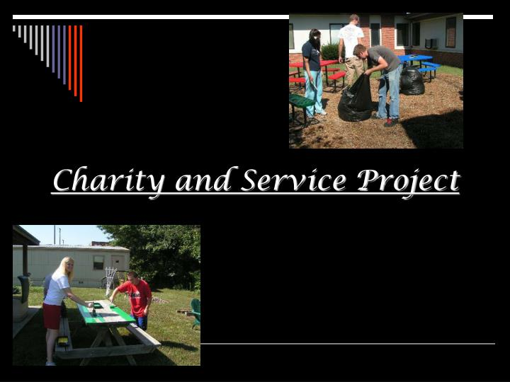 Charity and Service Project