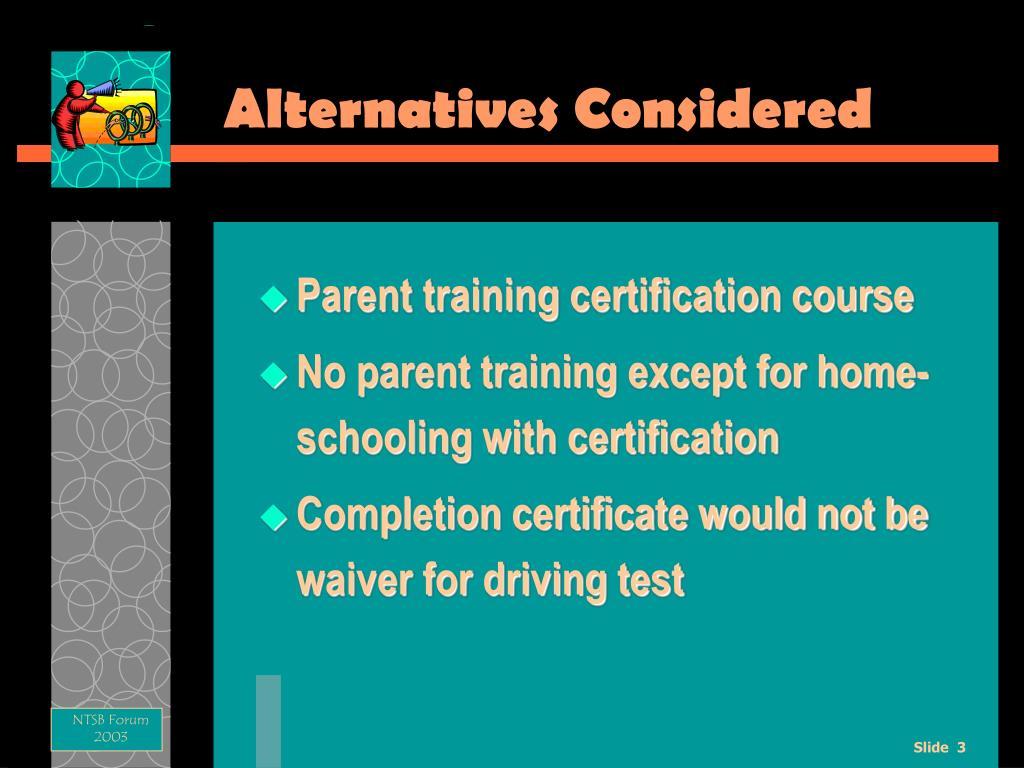 Alternatives Considered